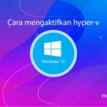 Tutorial Windows Cara mengaktifkan dan mematikan hyperv di Windows