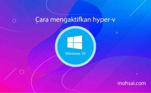 Tutorial Windows Cara mengaktifkan dan mematikan hyperv di Windows