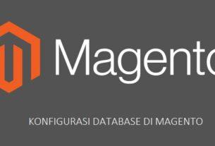 TUTORIAL MAGENTO Cara Mengedit File KONFIGURASI DATABASE DI MAGENTO