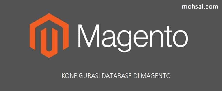 TUTORIAL MAGENTO Cara Mengedit File KONFIGURASI DATABASE DI MAGENTO