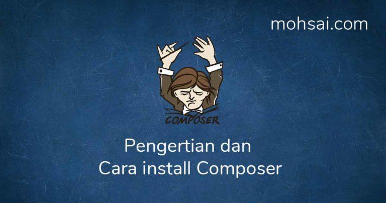 Pengertian dan Cara install Composer Di Windows