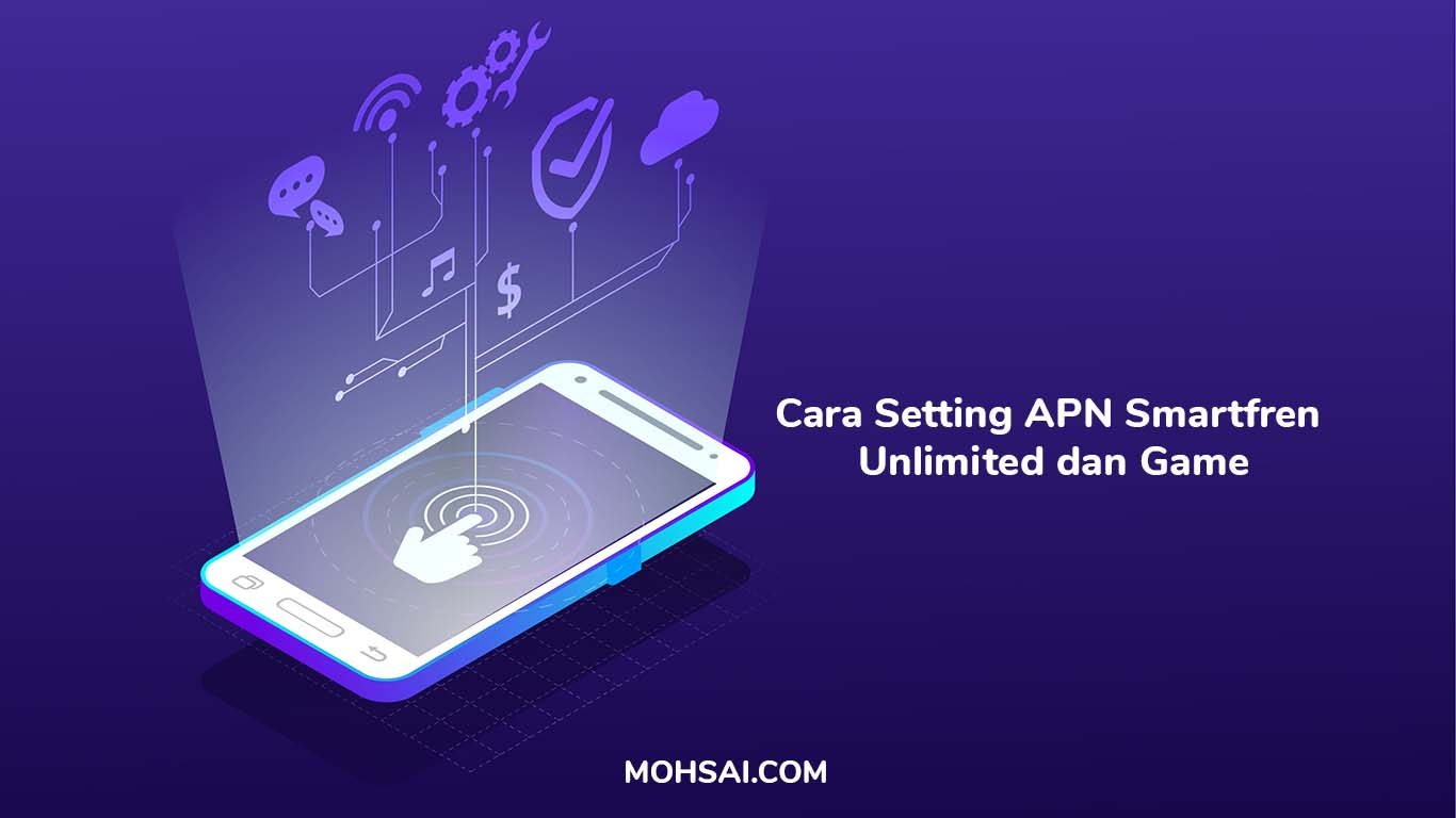 Cara Setting APN Smartfren Unlimited dan Game